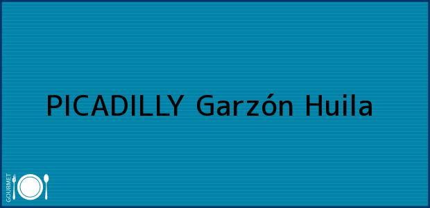 Teléfono, Dirección y otros datos de contacto para PICADILLY, Garzón, Huila, Colombia