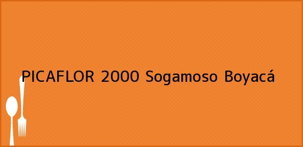 Teléfono, Dirección y otros datos de contacto para PICAFLOR 2000, Sogamoso, Boyacá, Colombia
