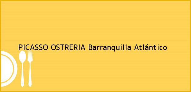 Teléfono, Dirección y otros datos de contacto para PICASSO OSTRERIA, Barranquilla, Atlántico, Colombia