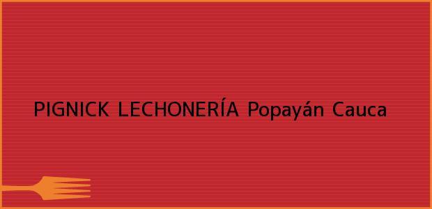 Teléfono, Dirección y otros datos de contacto para PIGNICK LECHONERÍA, Popayán, Cauca, Colombia