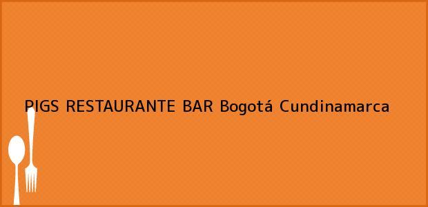 Teléfono, Dirección y otros datos de contacto para PIGS RESTAURANTE BAR, Bogotá, Cundinamarca, Colombia