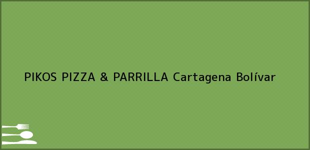 Teléfono, Dirección y otros datos de contacto para PIKOS PIZZA & PARRILLA, Cartagena, Bolívar, Colombia