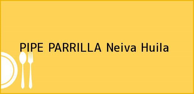 Teléfono, Dirección y otros datos de contacto para PIPE PARRILLA, Neiva, Huila, Colombia