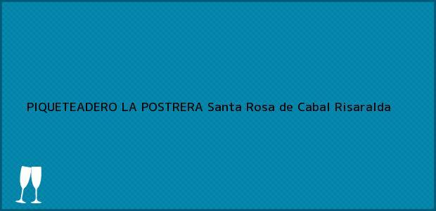 Teléfono, Dirección y otros datos de contacto para PIQUETEADERO LA POSTRERA, Santa Rosa de Cabal, Risaralda, Colombia