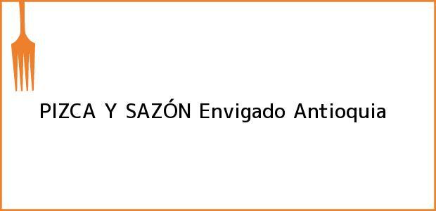 Teléfono, Dirección y otros datos de contacto para PIZCA Y SAZÓN, Envigado, Antioquia, Colombia