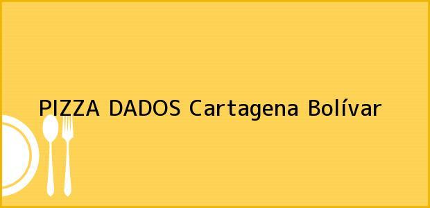 Teléfono, Dirección y otros datos de contacto para PIZZA DADOS, Cartagena, Bolívar, Colombia