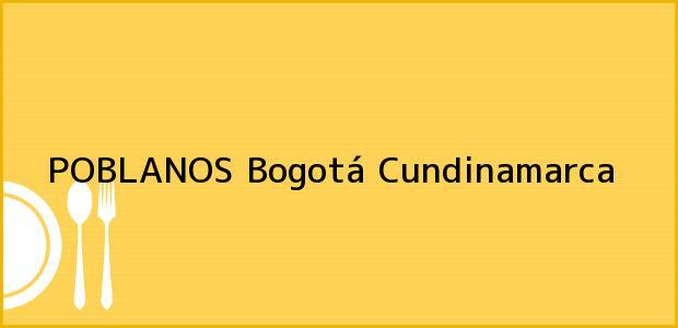 Teléfono, Dirección y otros datos de contacto para POBLANOS, Bogotá, Cundinamarca, Colombia
