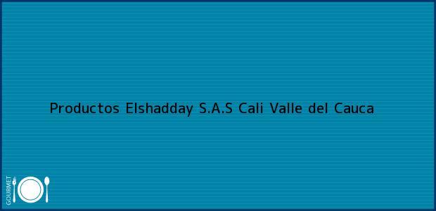 Teléfono, Dirección y otros datos de contacto para Productos Elshadday S.A.S, Cali, Valle del Cauca, Colombia