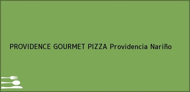 Teléfono, Dirección y otros datos de contacto para PROVIDENCE GOURMET PIZZA, Providencia, Nariño, Colombia