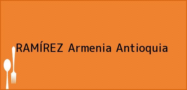 Teléfono, Dirección y otros datos de contacto para RAMÍREZ, Armenia, Antioquia, Colombia