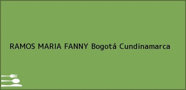 Teléfono, Dirección y otros datos de contacto para RAMOS MARIA FANNY, Bogotá, Cundinamarca, Colombia
