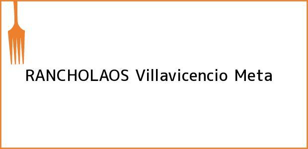 Teléfono, Dirección y otros datos de contacto para RANCHOLAOS, Villavicencio, Meta, Colombia