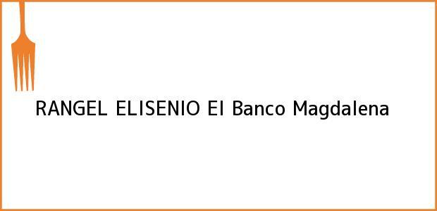 Teléfono, Dirección y otros datos de contacto para RANGEL ELISENIO, El Banco, Magdalena, Colombia