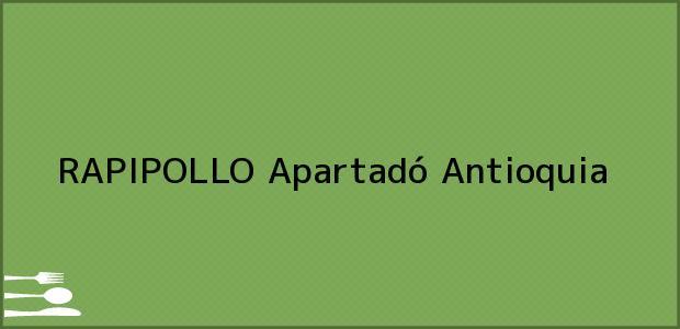 Teléfono, Dirección y otros datos de contacto para RAPIPOLLO, Apartadó, Antioquia, Colombia