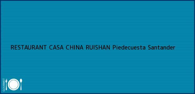 Teléfono, Dirección y otros datos de contacto para RESTAURANT CASA CHINA RUISHAN, Piedecuesta, Santander, Colombia