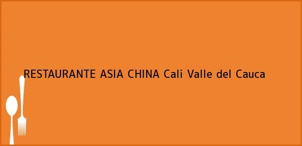 Teléfono, Dirección y otros datos de contacto para RESTAURANTE ASIA CHINA, Cali, Valle del Cauca, Colombia