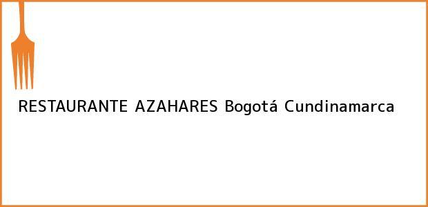 Teléfono, Dirección y otros datos de contacto para RESTAURANTE AZAHARES, Bogotá, Cundinamarca, Colombia
