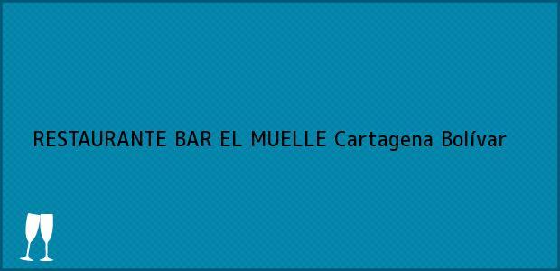 Teléfono, Dirección y otros datos de contacto para RESTAURANTE BAR EL MUELLE, Cartagena, Bolívar, Colombia