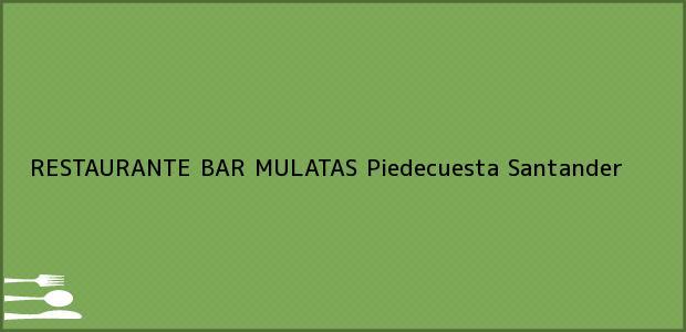 Teléfono, Dirección y otros datos de contacto para RESTAURANTE BAR MULATAS, Piedecuesta, Santander, Colombia