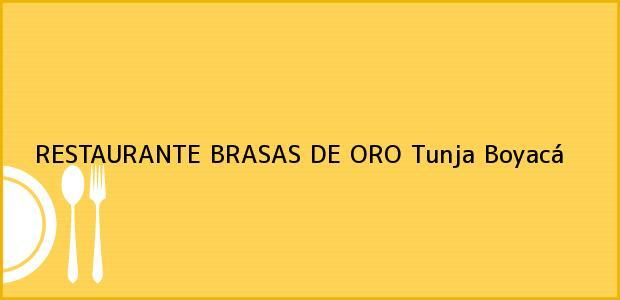 Teléfono, Dirección y otros datos de contacto para RESTAURANTE BRASAS DE ORO, Tunja, Boyacá, Colombia