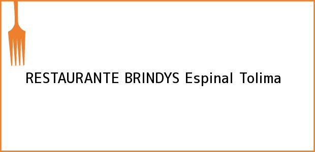 Teléfono, Dirección y otros datos de contacto para RESTAURANTE BRINDYS, Espinal, Tolima, Colombia