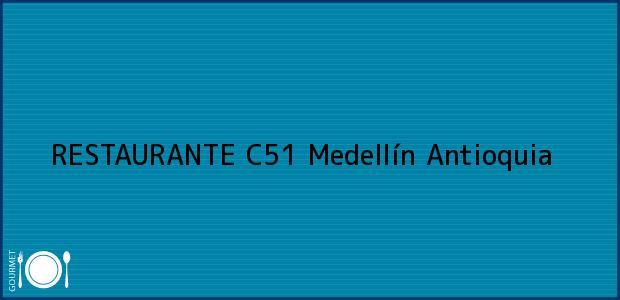 Teléfono, Dirección y otros datos de contacto para RESTAURANTE C51, Medellín, Antioquia, Colombia
