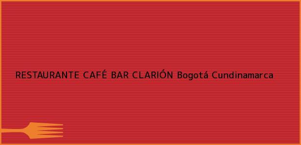 Teléfono, Dirección y otros datos de contacto para RESTAURANTE CAFÉ BAR CLARIÓN, Bogotá, Cundinamarca, Colombia