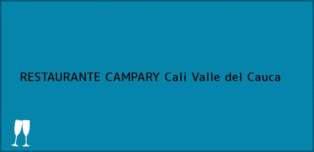 Teléfono, Dirección y otros datos de contacto para RESTAURANTE CAMPARY, Cali, Valle del Cauca, Colombia