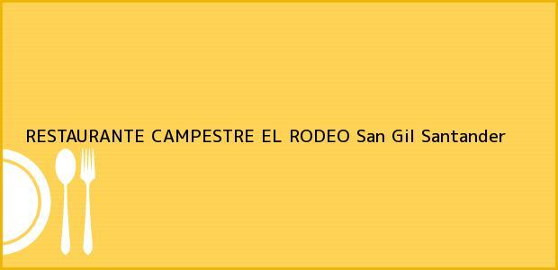 Teléfono, Dirección y otros datos de contacto para RESTAURANTE CAMPESTRE EL RODEO, San Gil, Santander, Colombia