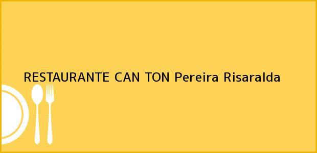 Teléfono, Dirección y otros datos de contacto para RESTAURANTE CAN TON, Pereira, Risaralda, Colombia
