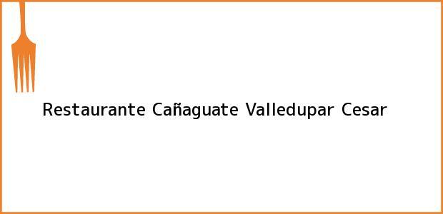 Teléfono, Dirección y otros datos de contacto para Restaurante Cañaguate, Valledupar, Cesar, Colombia