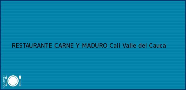 Teléfono, Dirección y otros datos de contacto para RESTAURANTE CARNE Y MADURO, Cali, Valle del Cauca, Colombia