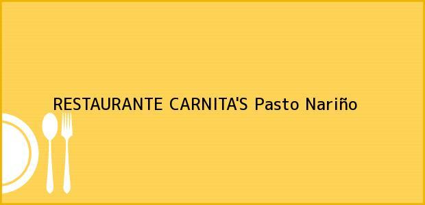 Teléfono, Dirección y otros datos de contacto para RESTAURANTE CARNITA'S, Pasto, Nariño, Colombia