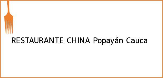 Teléfono, Dirección y otros datos de contacto para RESTAURANTE CHINA, Popayán, Cauca, Colombia
