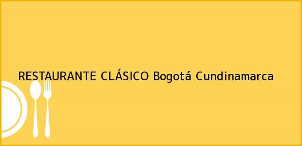 Teléfono, Dirección y otros datos de contacto para RESTAURANTE CLÁSICO, Bogotá, Cundinamarca, Colombia