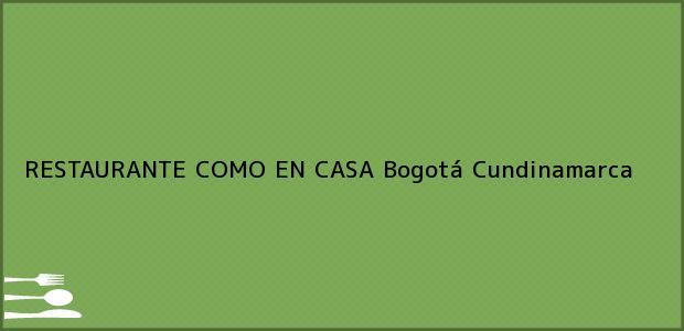 Teléfono, Dirección y otros datos de contacto para RESTAURANTE COMO EN CASA, Bogotá, Cundinamarca, Colombia