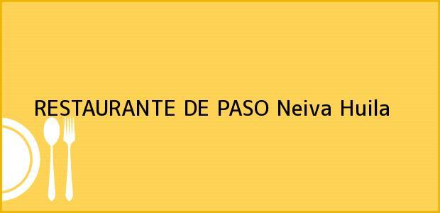 Teléfono, Dirección y otros datos de contacto para RESTAURANTE DE PASO, Neiva, Huila, Colombia