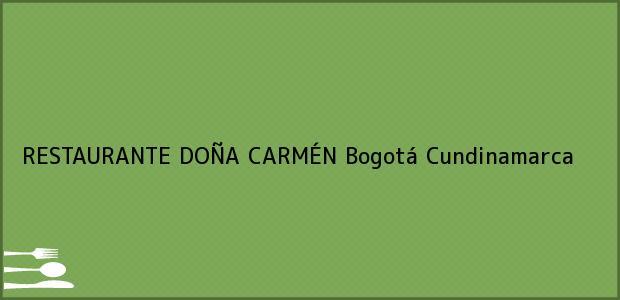 Teléfono, Dirección y otros datos de contacto para RESTAURANTE DOÑA CARMÉN, Bogotá, Cundinamarca, Colombia