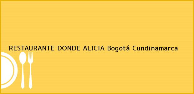 Teléfono, Dirección y otros datos de contacto para RESTAURANTE DONDE ALICIA, Bogotá, Cundinamarca, Colombia