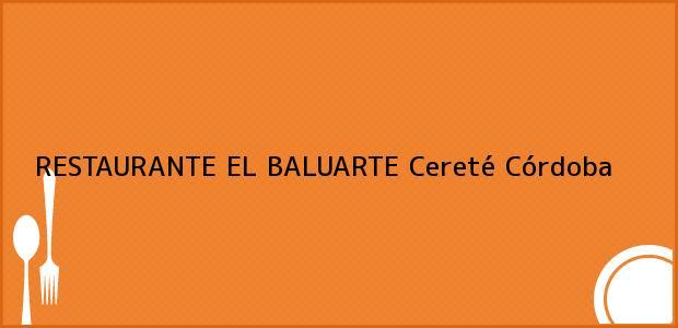 Teléfono, Dirección y otros datos de contacto para RESTAURANTE EL BALUARTE, Cereté, Córdoba, Colombia