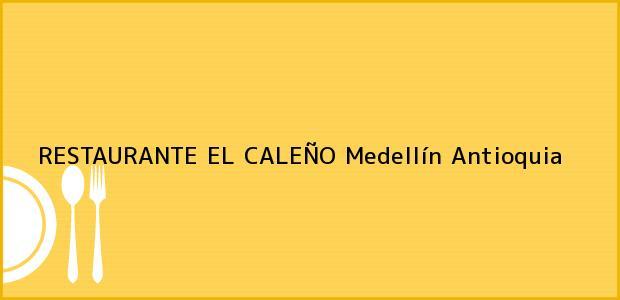 Teléfono, Dirección y otros datos de contacto para RESTAURANTE EL CALEÑO, Medellín, Antioquia, Colombia