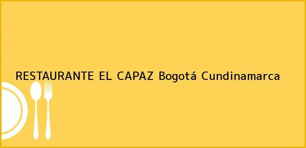 Teléfono, Dirección y otros datos de contacto para RESTAURANTE EL CAPAZ, Bogotá, Cundinamarca, Colombia