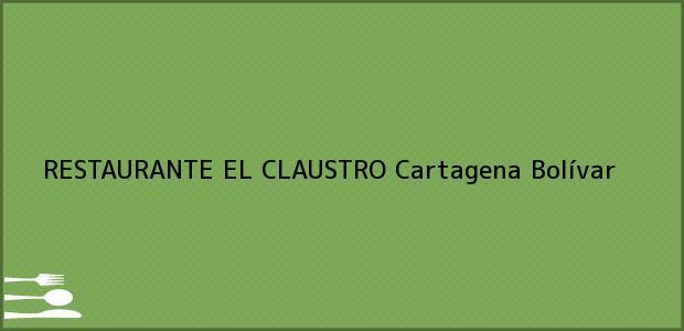 Teléfono, Dirección y otros datos de contacto para RESTAURANTE EL CLAUSTRO, Cartagena, Bolívar, Colombia