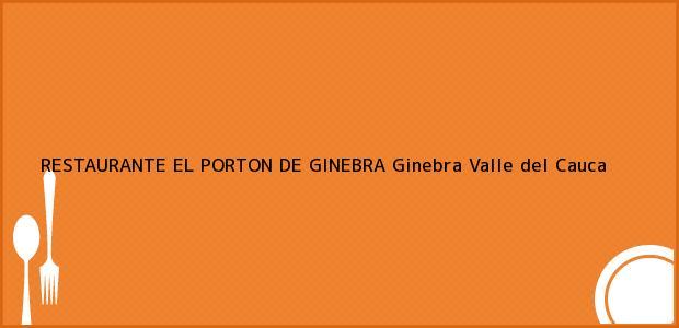 Teléfono, Dirección y otros datos de contacto para RESTAURANTE EL PORTON DE GINEBRA, Ginebra, Valle del Cauca, Colombia