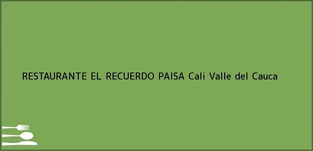 Teléfono, Dirección y otros datos de contacto para RESTAURANTE EL RECUERDO PAISA, Cali, Valle del Cauca, Colombia