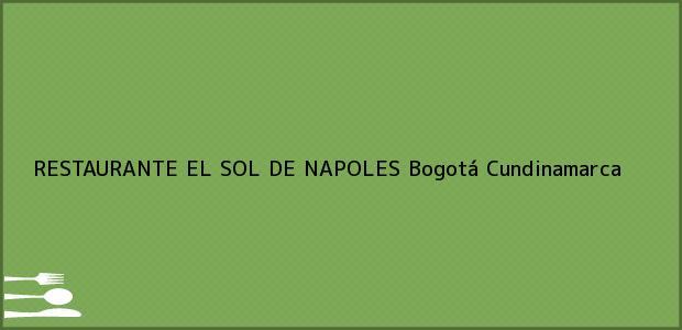 Teléfono, Dirección y otros datos de contacto para RESTAURANTE EL SOL DE NAPOLES, Bogotá, Cundinamarca, Colombia