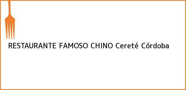 Teléfono, Dirección y otros datos de contacto para RESTAURANTE FAMOSO CHINO, Cereté, Córdoba, Colombia