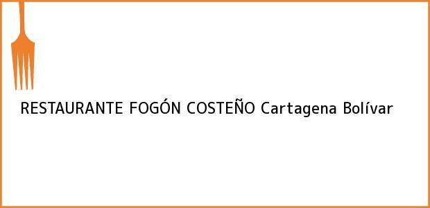 Teléfono, Dirección y otros datos de contacto para RESTAURANTE FOGÓN COSTEÑO, Cartagena, Bolívar, Colombia