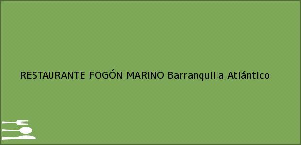 Teléfono, Dirección y otros datos de contacto para RESTAURANTE FOGÓN MARINO, Barranquilla, Atlántico, Colombia