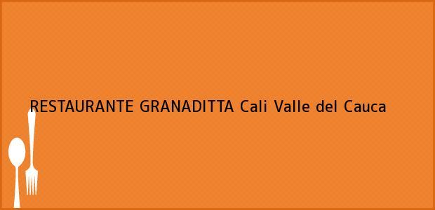 Teléfono, Dirección y otros datos de contacto para RESTAURANTE GRANADITTA, Cali, Valle del Cauca, Colombia